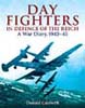 DAY FIGHTERS IN DEFENCE OF THE REICH A WAR DIARY, 1942 - 45