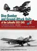 DIVE-BOMBER AND GROUND ATTACK UNITS OF THE LUFTWAFFE 1933 - 1945 A REFERENCE SOURCE VOLUME 1