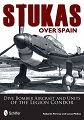 STUKAS OVER SPAIN DIVE BOMBER AIRCRAFT AND UNITS OF THE LEGION CONDOR