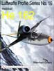 THE LUFTWAFFE PROFILE SERIES NUMBER 16 HEINKEL HE 162