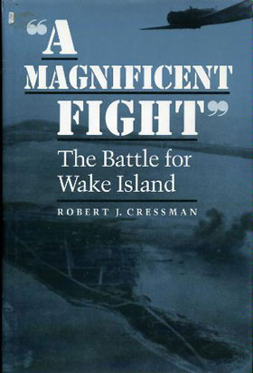 A MAGNIFICENT FIGHT THE BATTLE FOR WAKE ISLAND