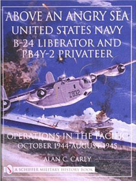 ABOVE AN ANGRY SEA UNITED STATES B-24 AND PBY-2 PRIVATEER OPERATIONS IN THE PACIFIC OCTOBER 1944 - AUGUST 1945