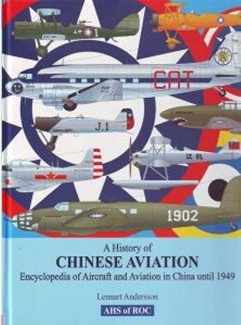 A HISTORY OF CHINESE AVIATION ENCYCLOPEDIA OF AIRCRAFT AND AVIATION IN CHINA UNTIL 1949