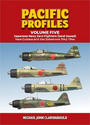 PACIFIC PROFILES VOLUME 5: JAPANESE NAVY ZERO FIGHTERS (LAND BASED) NEW GUINEA AND THE SOLOMONS 1942-1944