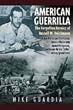 AMERICAN GUERILLA THE FORGOTTEN HEROICS OF RUSSELL W VOLKMANN