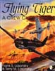 FLYING TIGER A CREW CHIEF'S STORY - THE WAR DIARY OF AN AVG CREW CHIEF