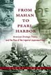 FROM MAHAN TO PEARL HARBOR AMERICAN STRATEGIC THEORY AND THE RISE OF THE IMPERIAL JAPANESE NAVY