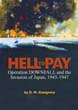HELL TO PAY OPERATION DOWNFALL AND THE INVASION OF JAPAN 1945 - 1947