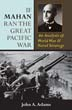 IF MAHAN RAN THE GREAT PACIFIC WAR AN ANALYSIS OF WWII NAVAL STRATEGY