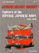 JAPANESE MILITARY AIRCRAFT FIGHTERS OF THE IMPERIAL JAPANESE ARMY 1939-45