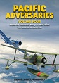 PACIFIC ADVERSARIES VOLUME FOUR IMPERIAL JAPANESE NAVY VS THE ALLIES - THE SOLOMONS 1943-1944