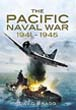 THE PACIFIC NAVAL WAR 1941 - 1945