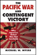 THE PACIFIC WAR AND CONTINGENT VICTORY WHY JAPANESE DEFEAT WAS NOT INEVITABLE