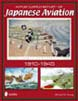 A POSTCARD HISTORY OF JAPANESE AVIATION 1910 - 1945
