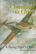 WITH CHENNAULT IN CHINA A FLYING TIGER'S DIARY