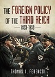 THE FOREIGN POLICY OF THE THIRD REICH 1933 - 1939