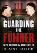 GUARDING THE FUHRER SEPP DIETRICH & ADOLF HITLER