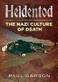 HELDENTOD THE NAZI CULTURE OF DEATH