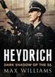 HEYDRICH DARK SHADOW OF THE SS