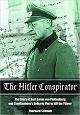 THE HITLER CONSPIRATOR: THE STORY OF KURT FREIHERR VON PLETTENBERG ADN STAUFFENBERG'S VALKYRIE PLOT TO KILL THE FUHRER