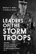 LEADERS OF THE STORM TROOPS VOLUME 1: OBERSTER SA-FUHRER, SA-STABSCHEF AND SA-OBERGRUPPENFUHRER (B-J)