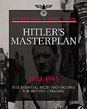HITLER'S MASTERPLAN 1933-1945 THE ESSENTIAL FACTS AND FIGURES FOR HITLER'S GERMANY