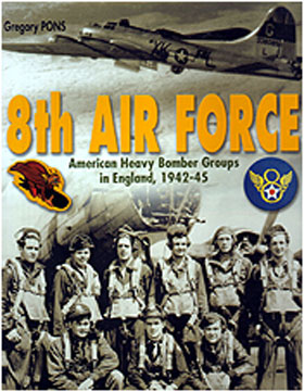 8TH AIR FORCE AMERICA'S HEAVY BOMBER GROUPS IN ENGLAND 1942 - 45
