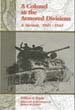 A COLONEL IN THE ARMORED DIVISIONS A MEMOIR 1941-1945