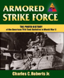 ARMORED STRIKE FORCE THE PHOTO HISTORY OF THE AMERICAN 70TH TANK BATTALION IN WORLD WAR II