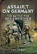 ASSAULT ON GERMANY THE BATTLE FOR GEILENKIRCHEN