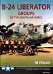 B-24 LIBERATOR GROUPS OF THE EIGHTH AIR FORCE IN FOCUS