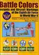 BATTLE COLORS- INSIGNIA AND AIRCRAFT MARKINGS OF THE EIGHTH AIR FORCE IN WWII BOMBER COMMAND VOLUME ONE