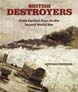 BRITISH DESTROYERS FROM EARLIEST DAYS TO THE SECOND WORLD WAR