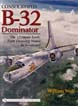 CONSOLIDATED B-32 DOMINATOR THE ULTIMATE LOOK FROM DRAWING BOARD TO SCRAPYARD