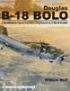 DOUGLAS B-18 BOLO THE ULTIMATE LOOK FROM DRAWING BOARD TO U-BOAT HUNTER