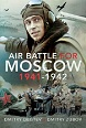AIR BATTLE FOR MOSCOW 1941 - 1942