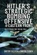 HITLER'S STRATEGIC BOMBING OFFENSIVE ON THE EASTERN FRONT: BLITZ OVER THE VOLGA 1943