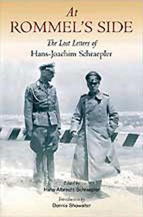 AT ROMMEL'S SIDE THE LOST LETTERS OF HANS-JOACHIM SCHRAEPLER