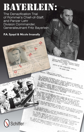 BAYERLEIN THE DENAZIFICATION TRIAL OF ROMMEL'S CHIEF OF STAFF, AND PANZER LEHR DIVISION COMMANDER GENERALLEUTNANT FRITZ BAYERLEIN