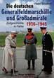 DIE DEUTSCHEN GENERFELDMARSCHALLE UND GROBADMIRALE ZEITGESCHICHTE NI FARBE 1936 - 1945