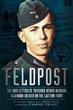 FELDPOST THE WAR LETTERS OF FRIEDRICH REINER NIEMANN A GERMAN SOLDIER ON THE EASTERN FRONT