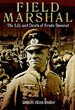FIELD MARSHAL THE LIFE AND DEATH OF ERWIN ROMMEL