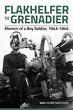 FLAKHELFER TO GRENADIER MEMOIR OF A BOY SOLDIER, 1943 - 1945
