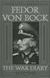 GENERALFELDMARSCHALL FEDOR VON BOCK THE WAR DIARY 1939-1945
