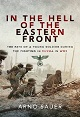 IN THE HELL OF THE EASTERN FRONT: THE FATE OF A YOUNG SOLDIER DURING THE FIGHTING IN RUSSIA IN WW2