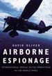 AIRBORNE ESPIONAGE INTERNATION SPECIAL DUTY OPERATIONS IN THE WORLD WARS