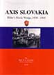 AXIS SLOVAKIA HITLER'S SLAVIC WEDGE 1938-1945