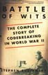 BATTLE OF WITS THE COMPLETE STORY OF CODEBREAKING IN WWII