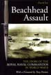 BEACHHEAD ASSAULT THE STORY OF THE ROYAL NAVAL COMMANDOS IN WWII