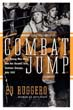 COMBAT JUMP THE YOUNG MEN WHO LED THE ASSAULT INTO FORTRESS EUROPE JULY 1943